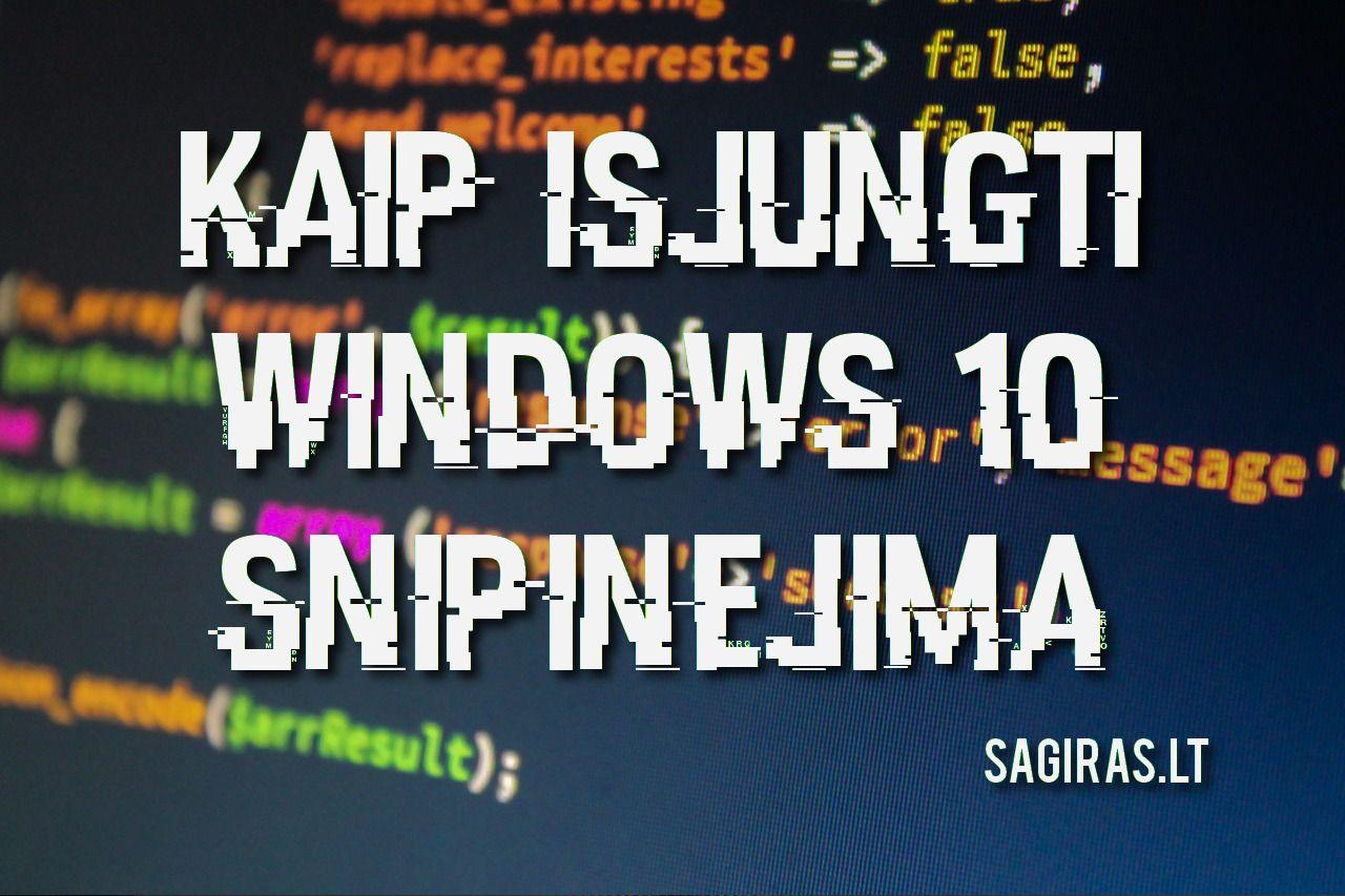 windows 10 snipinejimas